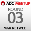 ADC MEETUP ROUND 03 MAX RETWEET - Show Logo