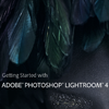 Getting Started with Adobe Photoshop Lightroom 4