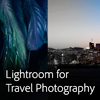 Lightroom for Travel Photography