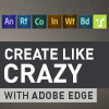 Create Like Crazy with Adobe Edge Tools & Services