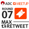 ADC MEETUP ROUND 07 MAX RETWEET
