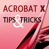 Acrobat X Tips & Tricks